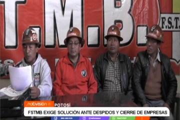 FSTMB EXIGE SOLUCIÓN ANTE DESPIDOS Y CIERRE DE EMPRESAS