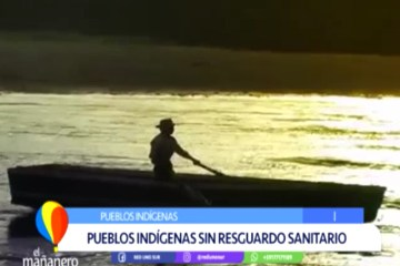 PUEBLOS INDÍGENAS SIN RESGUARDO SANITARIO