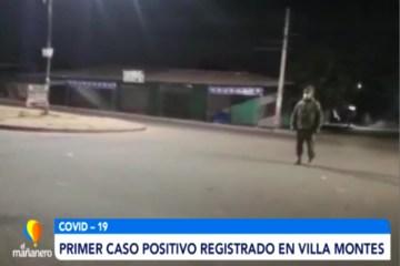PRIMER CASO POSITIVO REGISTRADO EN VILLA MONTES