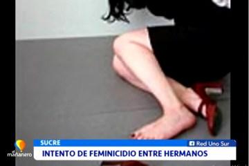 INTENTO DE FEMINICIDIO ENTRE HERMANOS