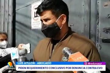 PIDEN REQUERIMIENTO CONCLUSIVO POR DENUNCIA CONTRA EVO