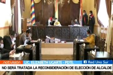 NO SERÁ TRATADA LA RE CONSIDERACIÓN DE ELECCIÓN DE ALCALDE