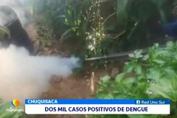 DOS MIL CASOS POSITIVOS DE DENGUE EN CHUQUISACA