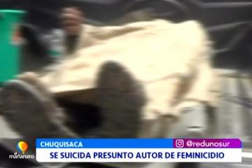 PRESUNTO AUTOR DE UN FEMINICIDIO SE SUICIDA