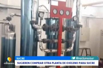 SUGIEREN COMPRAR OTRA PLANTA DE OXÍGENO PARA SUCRE