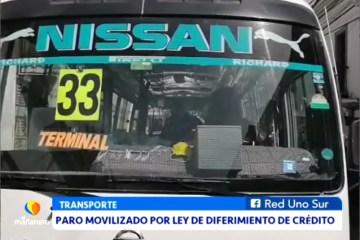 PARO MOVILIZADO EXIGIENDO LA LEY DE DIFERIMIENTO DE CRÉDITO