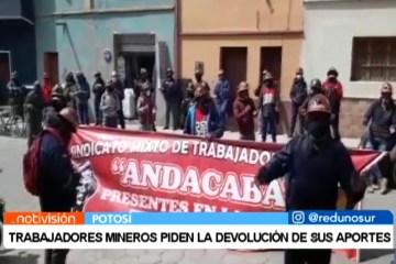 TRABAJADORES MINEROS PIDEN LA DEVOLUCIÓN DE SUS APORTES