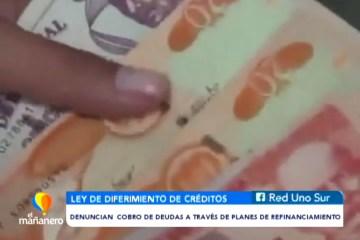 DENUNCIAN COBRO DE DEUDAS A TRAVÉS DE PLANES DE REFINANCIAMIENTO