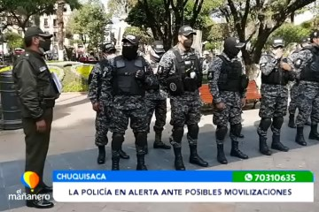 LA POLICÍA EN ALERTA ANTE POSIBLES MOVILIZACIONES