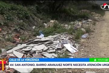 AV. SAN ANTONIO, BARRIO ARANJUEZ NORTE NECESITA ATENCIÓN URGENTE