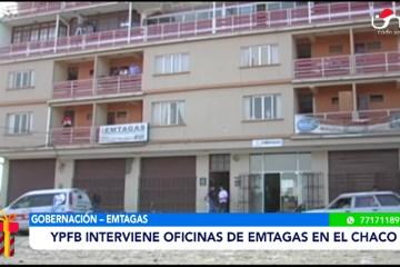 YPFB INTERVIENE OFICINAS DE EMTAGAS EN EL CHACO
