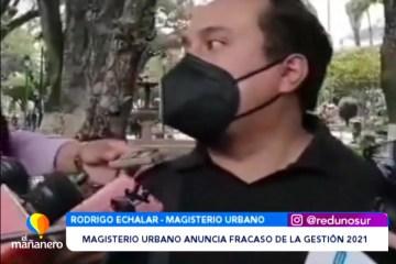 MAGISTERIO URBANO ANUNCIA FRACASO DE LA GESTIÓN EDUCATIVA 2021