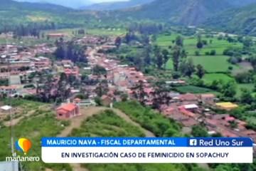CASO DE FEMINICIDIO EN SOPACHUY EN PROCESO DE INVESTIGACIÓN
