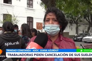 TRABAJADORAS PIDEN CANCELACIÓN DE SUS SUELDOS