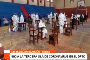 INICIA TERCERA OLA DE CORONAVIRUS EN EL DEPARTAMENTO