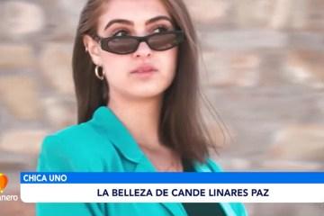 CHICA UNO DE LA SEMANA: CANDE LINARES PAZ