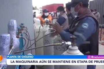 MAQUINARIA DE PLANTA DE OXÍGENO AÚN ESTÁ EN ETAPA DE PRUEBA