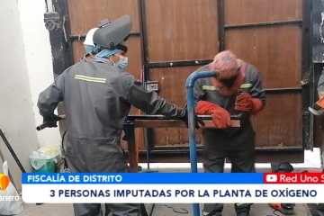 3 PERSONAS IMPUTADAS POR LA PLANTA DE OXIGENO