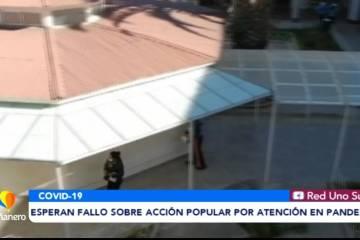 ESPERAN FALLO SOBRE ACCIÓN POPULAR POR ATENCIÓN EN PANDEMIA