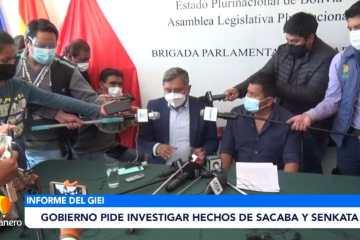 GOBIERNO PIDE INVESTIGAR HECHOS DE SACABA Y SENKATA