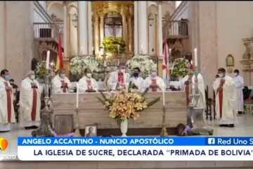 "LA IGLESIA DE SUCRE, DECLARA ""PRIMADA DE BOLIVIA"""