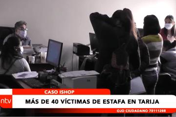 CASO ISHOP: MÁS DE 40 VÍCTIMAS DE ESTAFA EN TARIJA