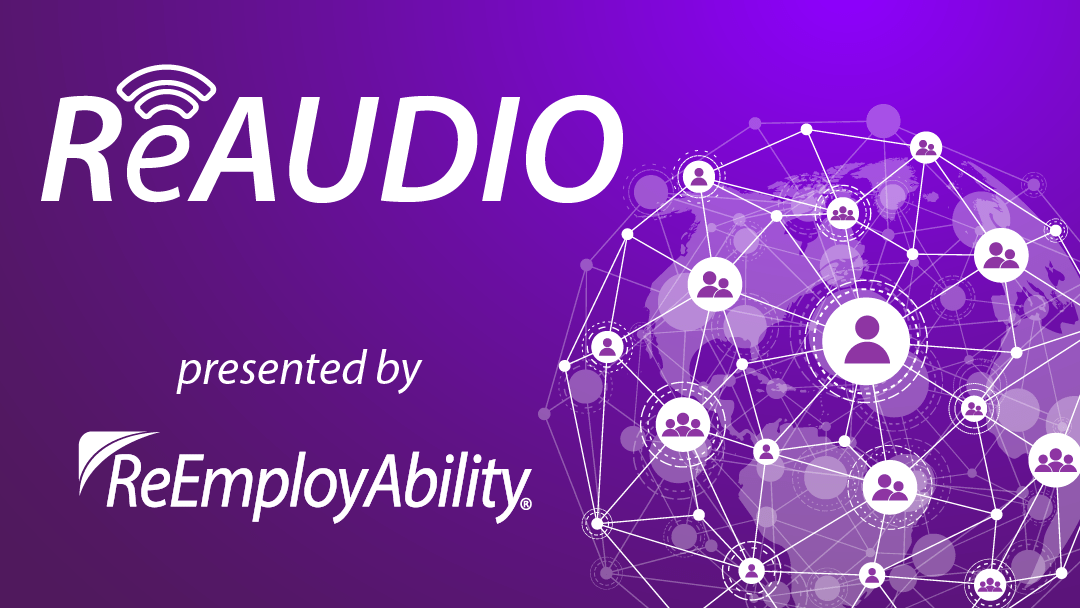 Announcing ReAudio: ReAssess Your Workers' Compensation Toolbox, a Podcast by ReEmployAbility