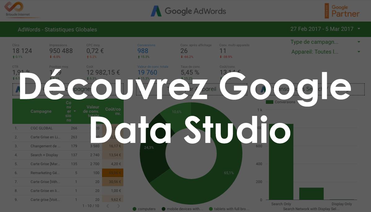 Découvrez Data Studio, l'outil de Google enfin gratuit et accessible à tous !