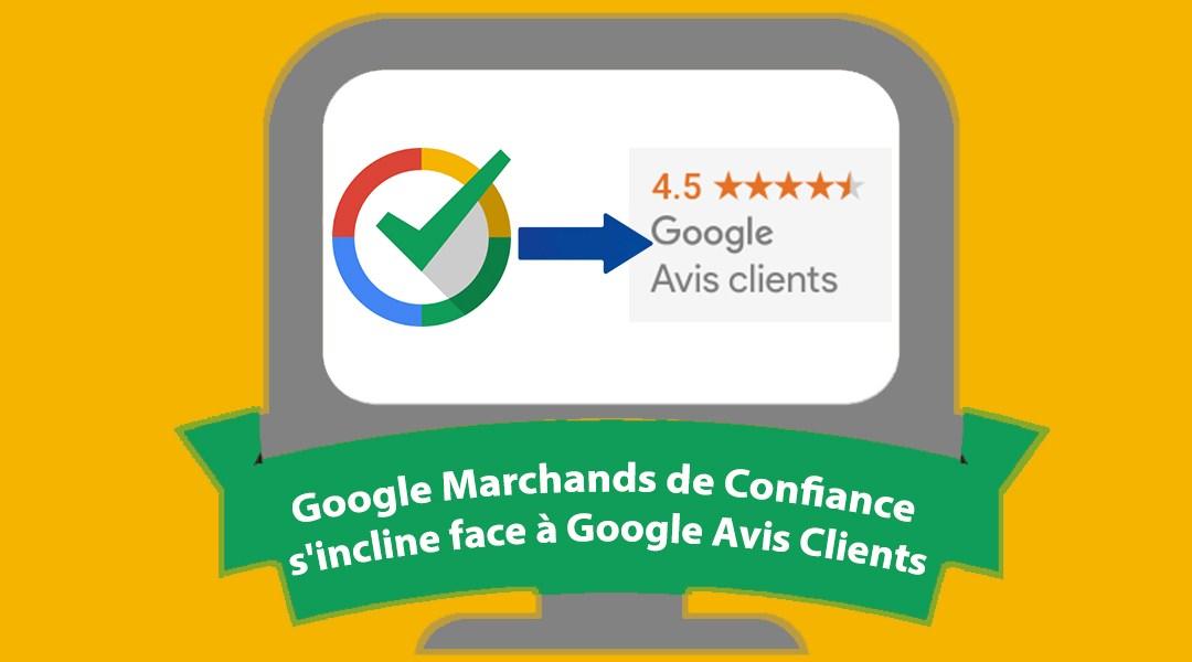 Google Marchands de Confiance s'incline face à Google Avis Clients