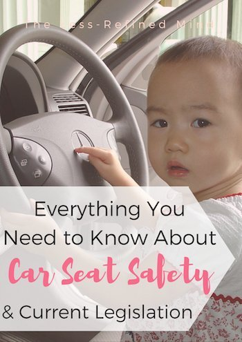 Car seat safety can be a minefield. Here's a guide to current legislation and recommendations.