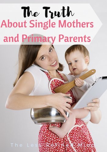 Do you feel harshly judged as a single mother? Do you think the connotations of single mothers fair or accurate?