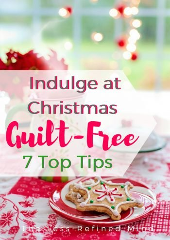 How to make the most of the decadent Christmas season without any guilt! #christmastreats #christmasfood #christmasdiet #newyeardiet #healthychristmasfood #christmasbaking