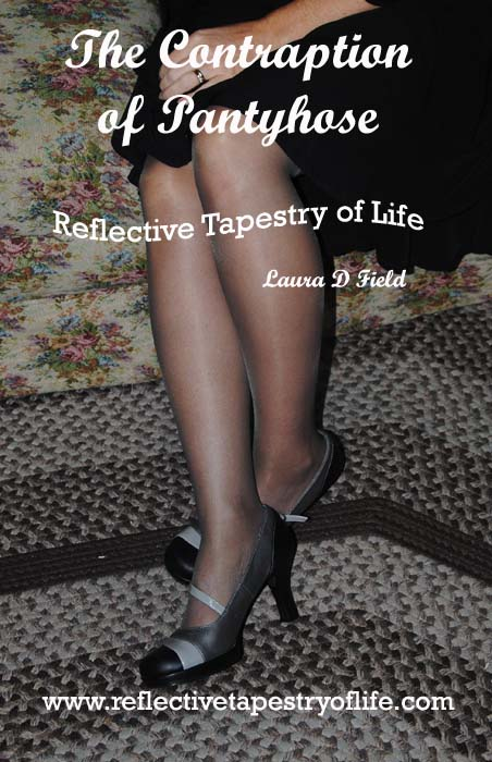 The contraption of pantyhose By Laura of Reflective Tapestry of Life