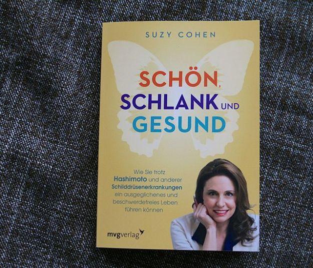 mvg verlag, München 2015, Suzy Cohen schön, schlank, gesund - wie Sie trotz Hashimoto und anderer Schilddrüsenerkrankungen ein ausgeglichenes und beschwerdefreies Leben führen können