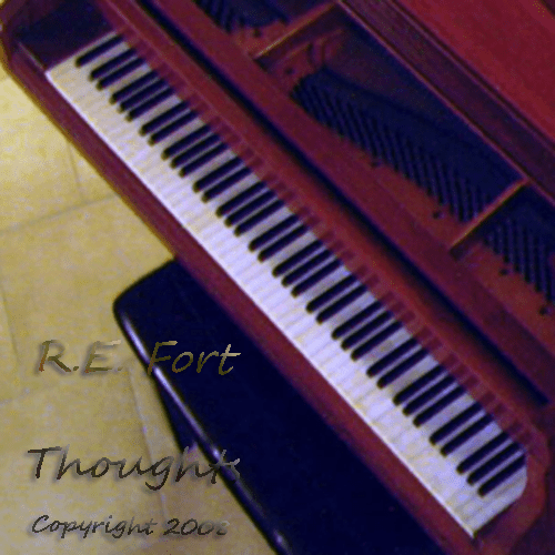 Thoughts – Copyright 2008 R.E. Fort