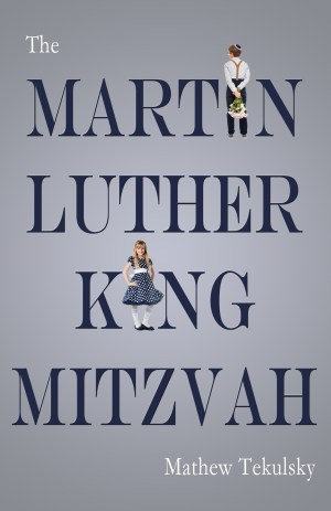 Martin Luther King Mitzvah by Mathew Tekulsky Fitzroy