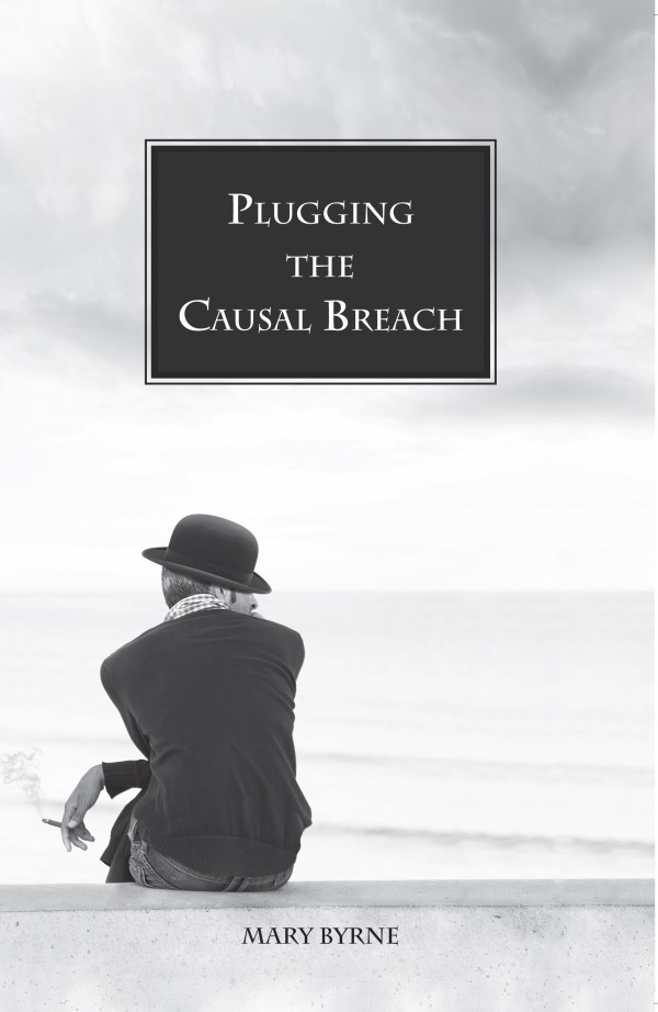 Plugging the Causal Breach by Regal House Publishing author Mary Byrne