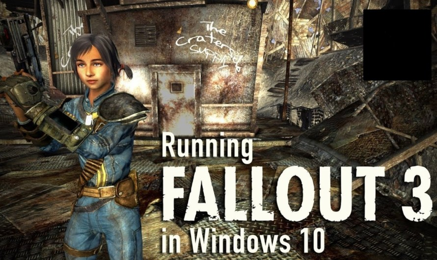 How to Play Fallout 3 on Windows 10 Without Problems!