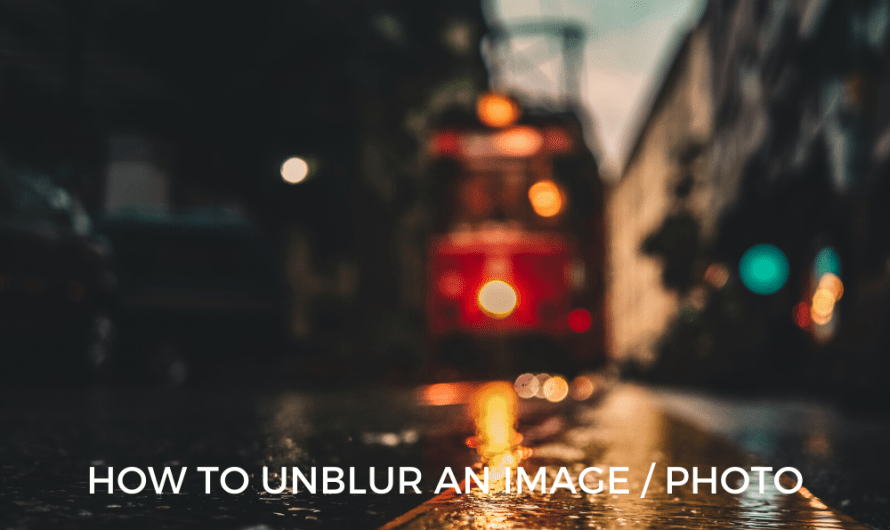 How to Unblur an Image / Photo in 7 Ways