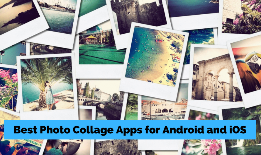 9 Best Photo Collage Apps for Android and iOS