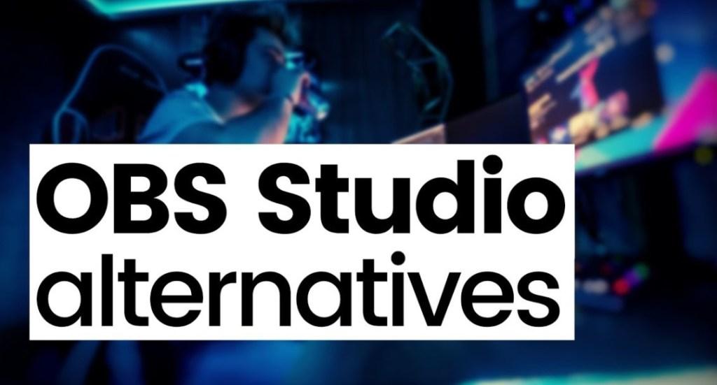 Best OBS Alternatives