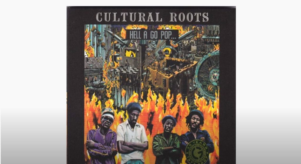 Cultural Roots : Hell A Go Pop