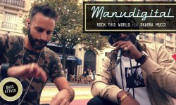 ManuDigital ft Skarra Mucci : Rock This World