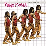 Pablo Moses : Pave The Way