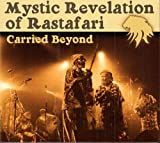 Mystic Revelation of Rastafari : Carried Beyond