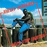 Johnny Osbourne : Never Stop Fighting