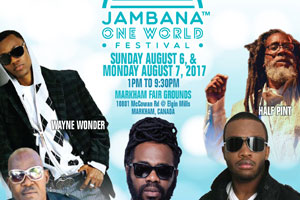 JAMBANA One World Festival @ Markham Fair Grounds Sunday & Monday Aug 6/7 2017