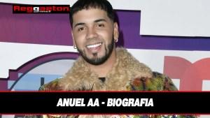 Anuel AA – Biografia