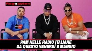 Pam nelle Radio Italiane da Questo Venerdì 8 Maggio