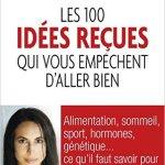 100 idées reçu qui vous empêchent d'aller bien